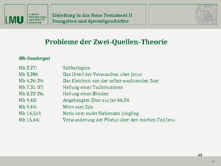 Einleitung in das Neue Testament II Evangelien und Apostelgeschichte Probleme der Zwei-Quellen-Theorie Mk-Sondergut Mk