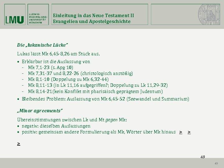"""Einleitung in das Neue Testament II Evangelien und Apostelgeschichte Die """"lukanische Lücke"""" Lukas lässt"""