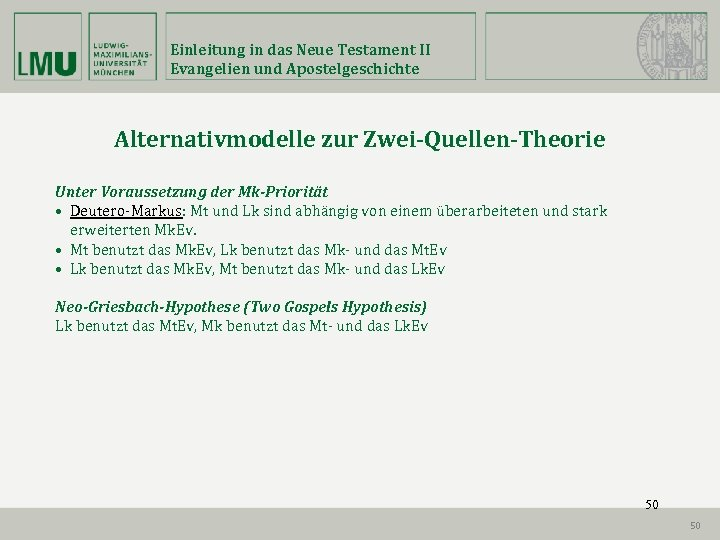 Einleitung in das Neue Testament II Evangelien und Apostelgeschichte Alternativmodelle zur Zwei-Quellen-Theorie Unter Voraussetzung