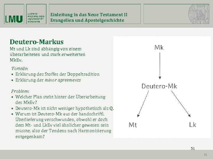 Einleitung in das Neue Testament II Evangelien und Apostelgeschichte Deutero-Markus Mt und Lk sind