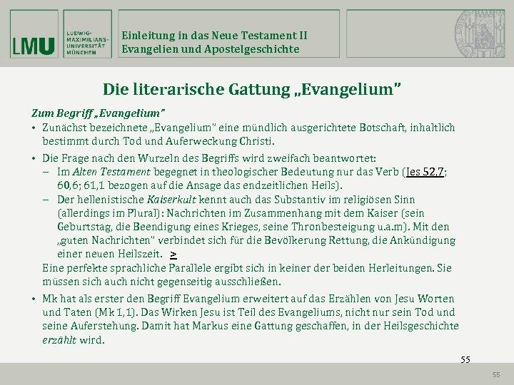"""Einleitung in das Neue Testament II Evangelien und Apostelgeschichte Die literarische Gattung """"Evangelium"""" Zum"""