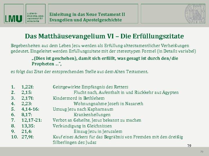 Einleitung in das Neue Testament II Evangelien und Apostelgeschichte Das Matthäusevangelium VI – Die