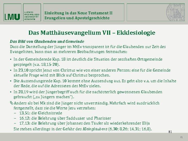 Einleitung in das Neue Testament II Evangelien und Apostelgeschichte Das Matthäusevangelium VII – Ekklesiologie