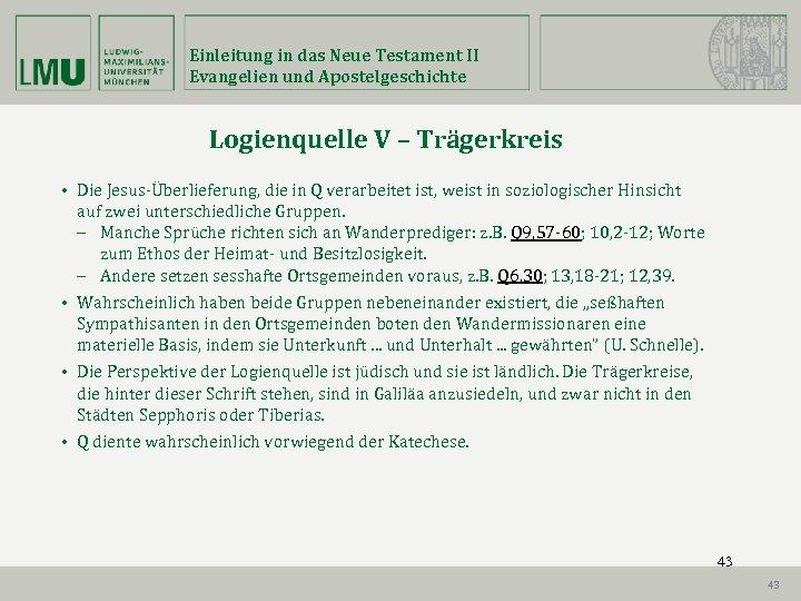 Einleitung in das Neue Testament II Evangelien und Apostelgeschichte Logienquelle V – Trägerkreis •