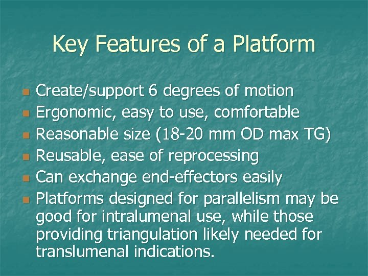 Key Features of a Platform n n n Create/support 6 degrees of motion Ergonomic,