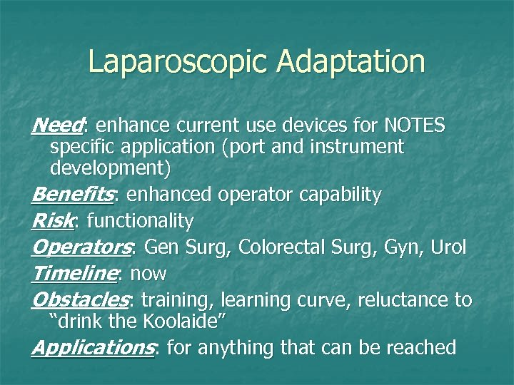 Laparoscopic Adaptation Need: enhance current use devices for NOTES specific application (port and instrument