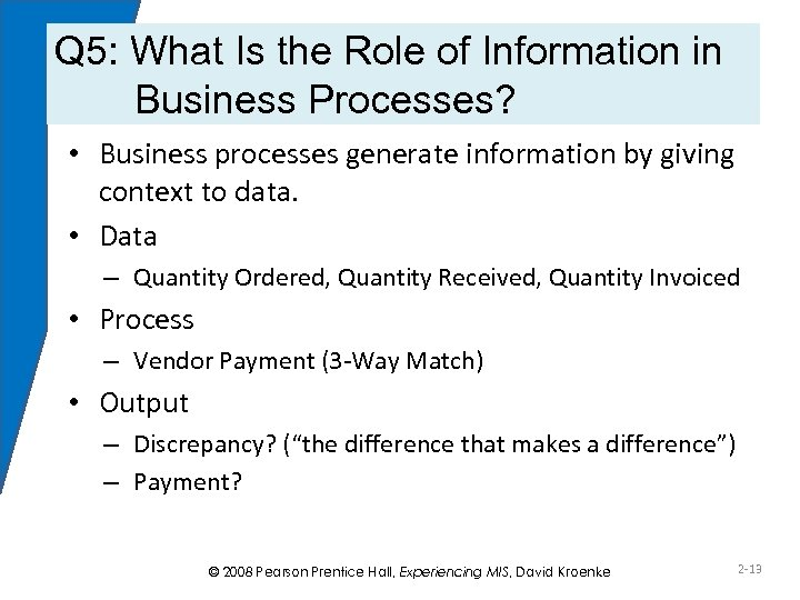 Q 5: What Is the Role of Information in Business Processes? • Business processes