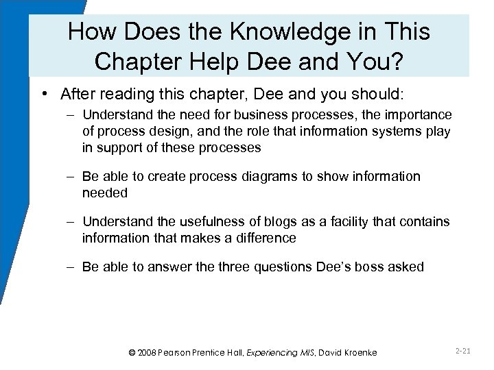 How Does the Knowledge in This Chapter Help Dee and You? • After reading