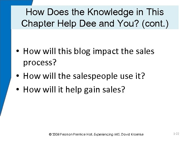 How Does the Knowledge in This Chapter Help Dee and You? (cont. ) •