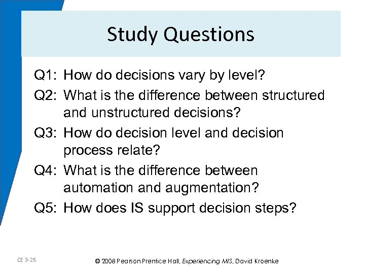 Study Questions Q 1: How do decisions vary by level? Q 2: What is