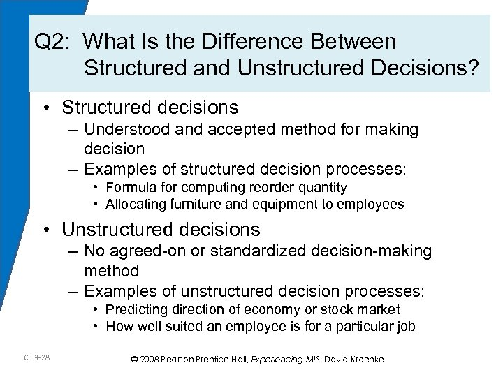 Q 2: What Is the Difference Between Structured and Unstructured Decisions? • Structured decisions