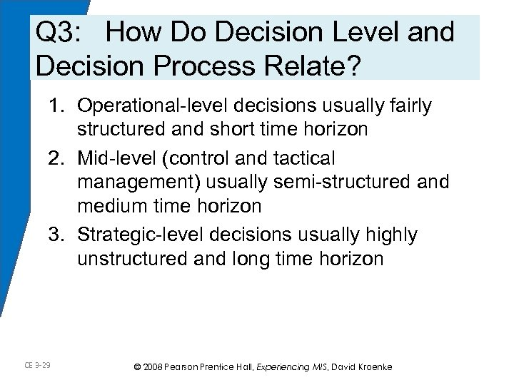 Q 3: How Do Decision Level and Decision Process Relate? 1. Operational-level decisions usually
