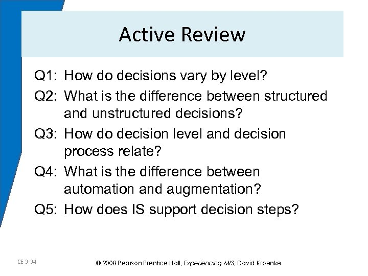 Active Review Q 1: How do decisions vary by level? Q 2: What is