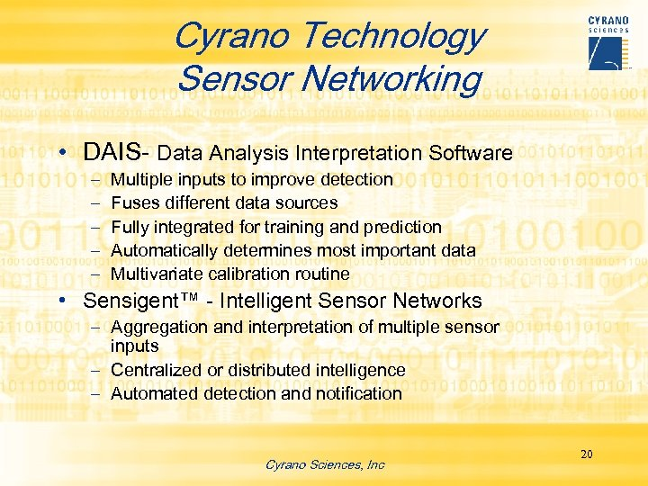 Cyrano Technology Sensor Networking • DAIS- Data Analysis Interpretation Software – – – Multiple