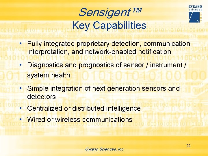 Sensigent™ Key Capabilities • Fully integrated proprietary detection, communication, interpretation, and network-enabled notification •