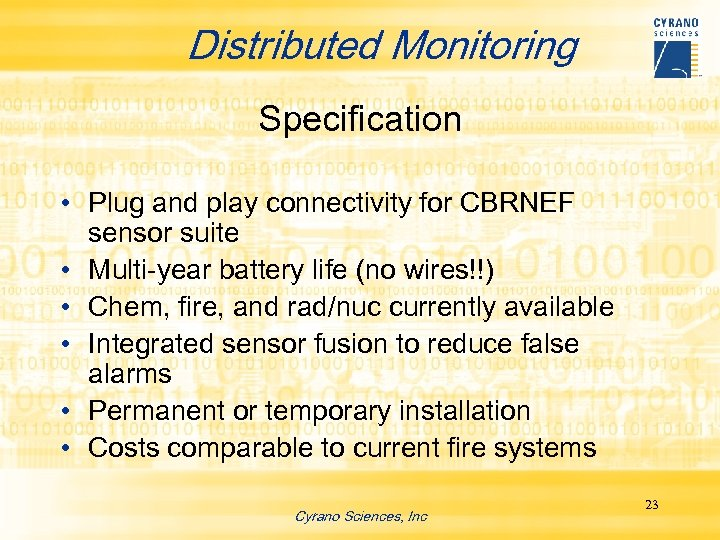 Distributed Monitoring Specification • Plug and play connectivity for CBRNEF sensor suite • Multi-year