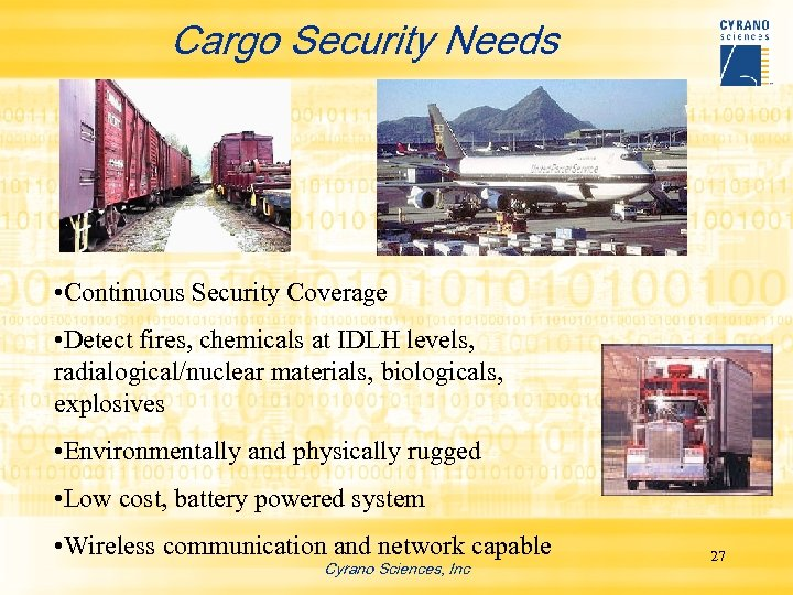 Cargo Security Needs • Continuous Security Coverage • Detect fires, chemicals at IDLH levels,
