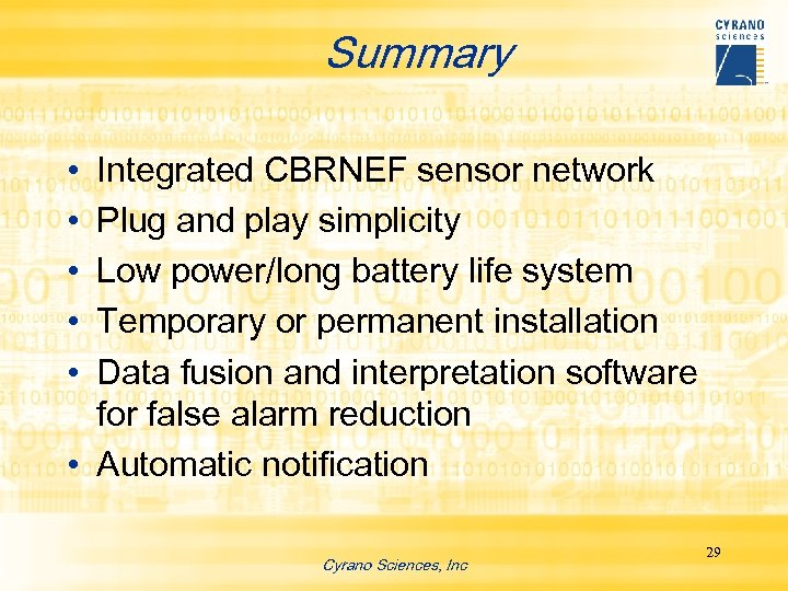 Summary • • • Integrated CBRNEF sensor network Plug and play simplicity Low power/long