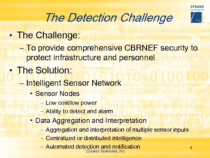The Detection Challenge • The Challenge: – To provide comprehensive CBRNEF security to protect