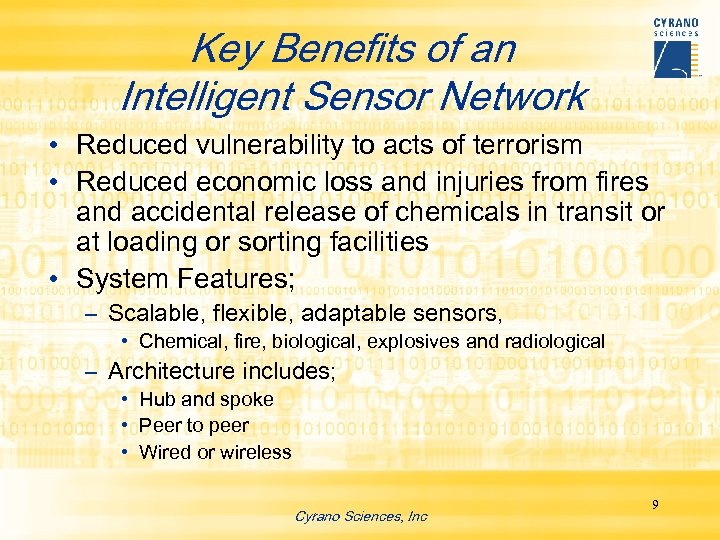 Key Benefits of an Intelligent Sensor Network • Reduced vulnerability to acts of terrorism