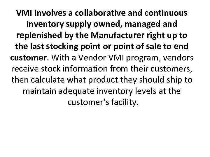 Vendor Managed Inventory Vendor Managed Inventory Vmi