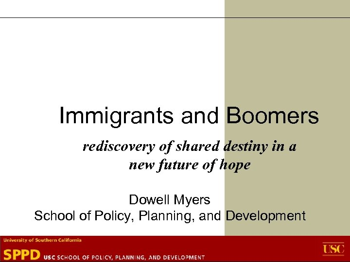 Immigrants and Boomers rediscovery of shared destiny in a new future of hope Dowell