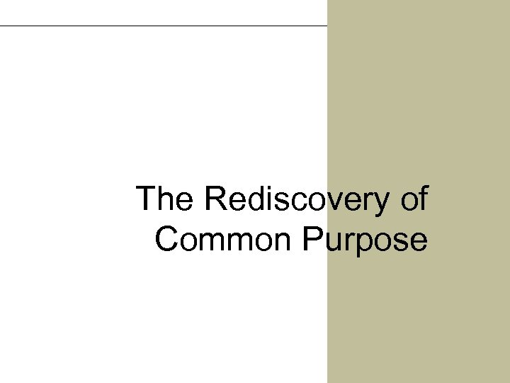 The Rediscovery of Common Purpose