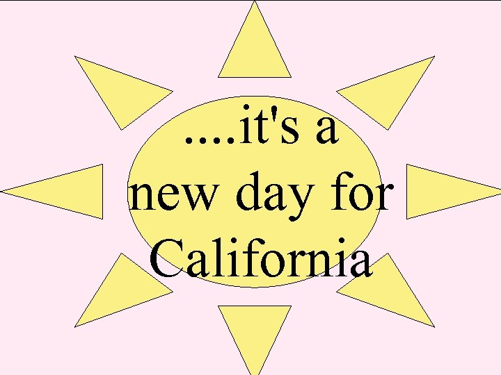 . . it's a new day for California