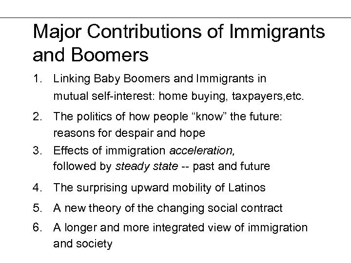 Major Contributions of Immigrants and Boomers 1. Linking Baby Boomers and Immigrants in mutual