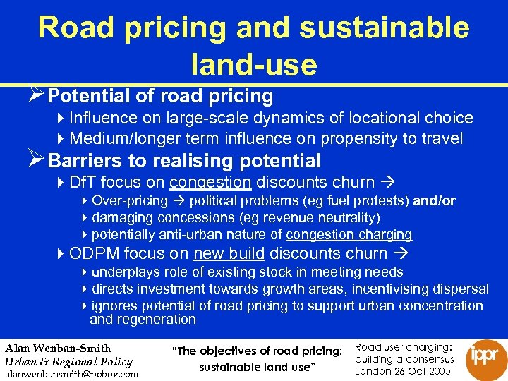Road pricing and sustainable land-use ØPotential of road pricing 4 Influence on large-scale dynamics