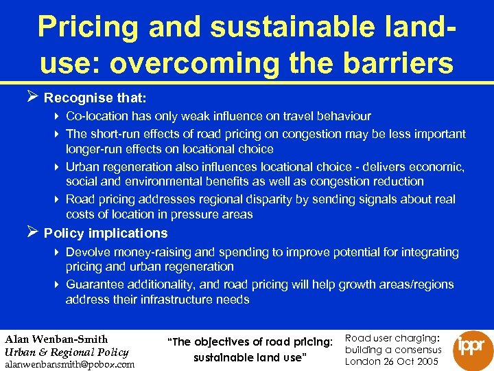Pricing and sustainable landuse: overcoming the barriers Ø Recognise that: 4 Co-location has only