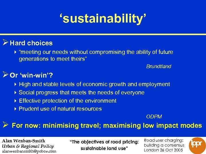"""'sustainability' Ø Hard choices 4 """"meeting our needs without compromising the ability of future"""