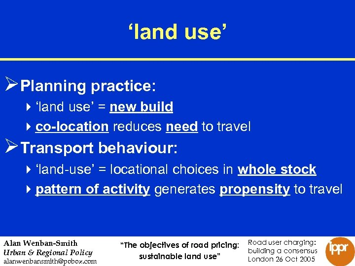 'land use' ØPlanning practice: 4'land use' = new build 4 co-location reduces need to