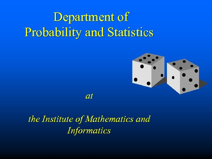 Department of Probability and Statistics at the Institute of Mathematics and Informatics