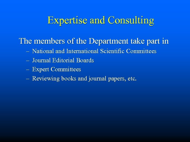 Expertise and Consulting The members of the Department take part in – – National