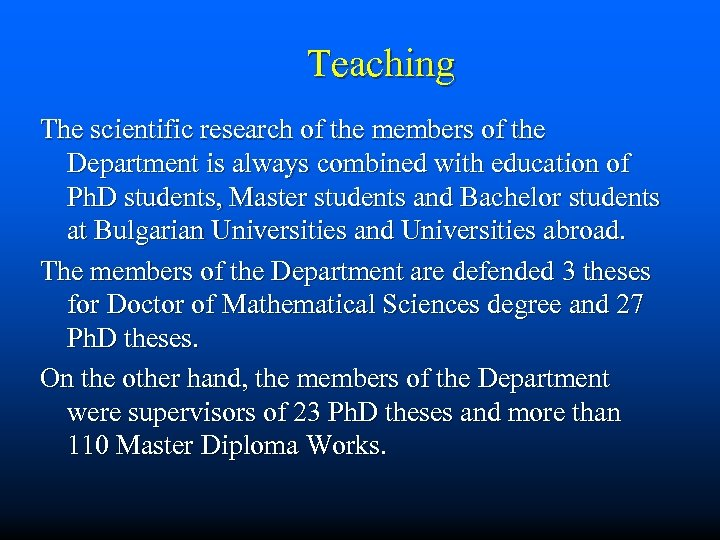Teaching The scientific research of the members of the Department is always combined with