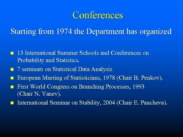 Conferences Starting from 1974 the Department has organized n n n 13 International Summer