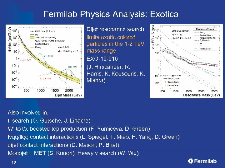 Fermilab Physics Analysis: Exotica Dijet resonance search limits exotic colored particles in the 1