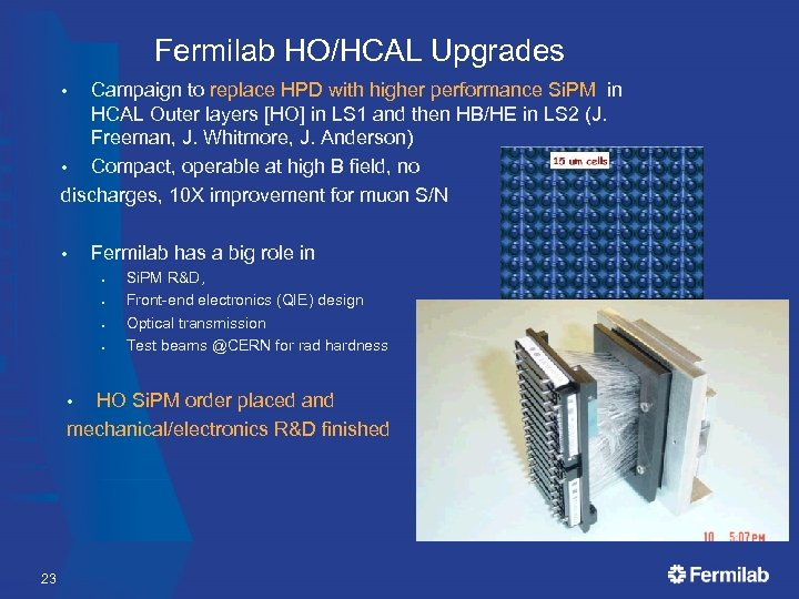 Fermilab HO/HCAL Upgrades Campaign to replace HPD with higher performance Si. PM in HCAL