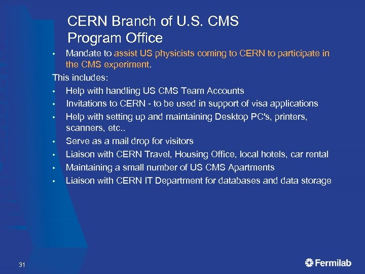 CERN Branch of U. S. CMS Program Office Mandate to assist US physicists coming