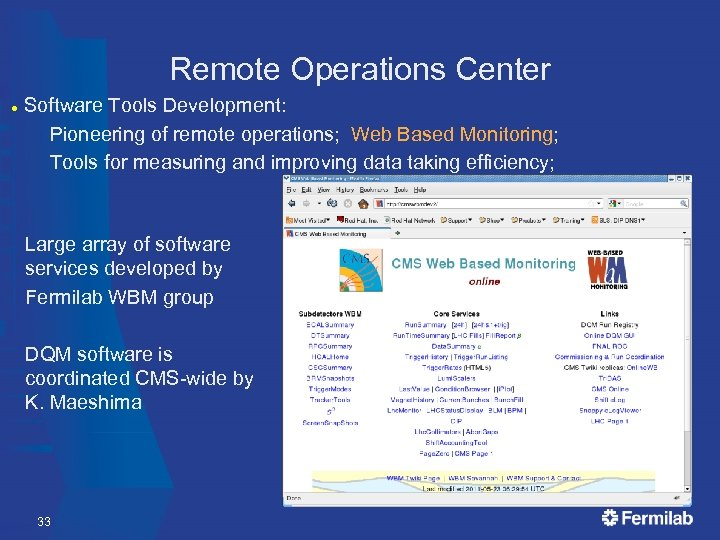 Remote Operations Center Software Tools Development: Pioneering of remote operations; Web Based Monitoring; Tools