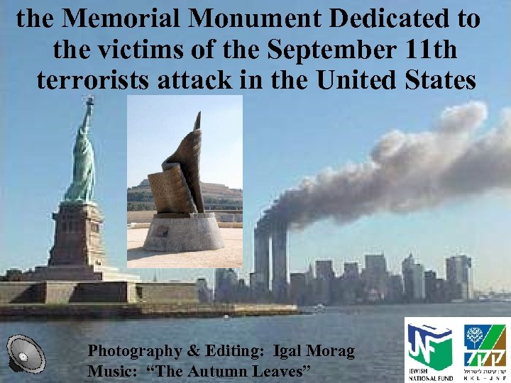 the Memorial Monument Dedicated to the victims of the September 11 th terrorists attack
