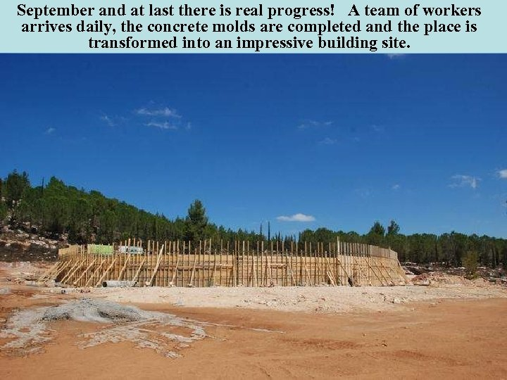 September and at last there is real progress! A team of workers arrives daily,