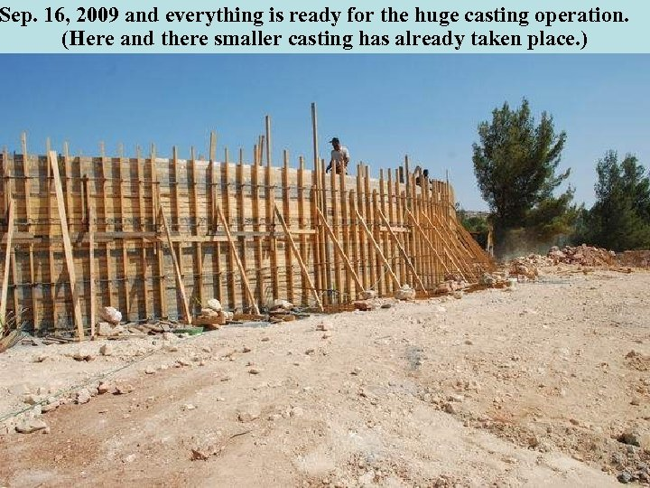Sep. 16, 2009 and everything is ready for the huge casting operation. (Here and
