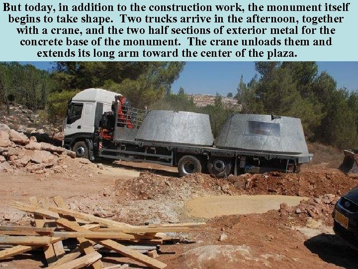 But today, in addition to the construction work, the monument itself begins to take