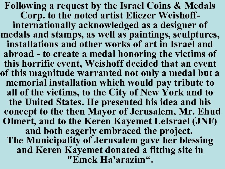 Following a request by the Israel Coins & Medals Corp. to the noted artist