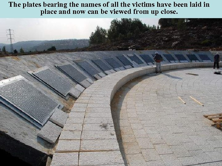 The plates bearing the names of all the victims have been laid in place