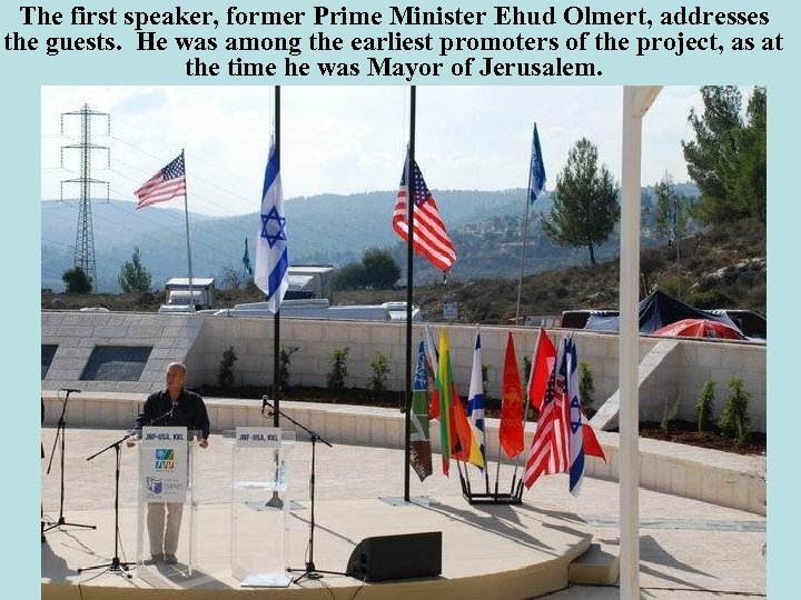 The first speaker, former Prime Minister Ehud Olmert, addresses the guests. He was among