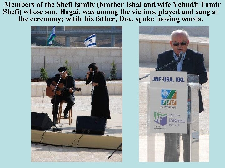 Members of the Shefi family (brother Ishai and wife Yehudit Tamir Shefi) whose son,