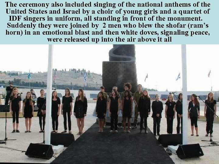 The ceremony also included singing of the national anthems of the United States and